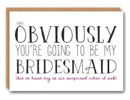 bridesmaid card obviously you re going to be my bridesmaid