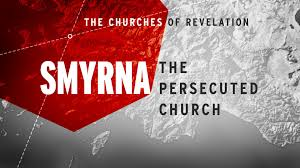 the churches of revelation smyrna the persecuted church