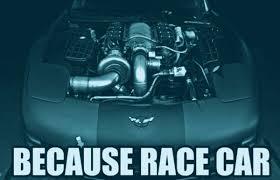 Race Car Meme - the 25 funniest because race car memes complex