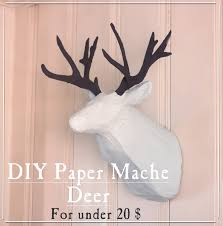 Fake Deer Head Wall Mount Imperfectly Imaginable Diy Paper Mache Deer Head For Around 20