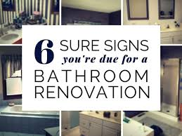bathroom renovation ideas pictures 6 sure signs you u0027re due for a bathroom renovation