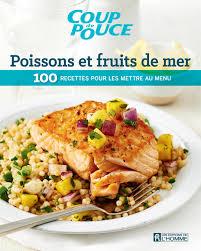 livre cuisine poisson livre poissons et fruits de mer 100 recette pour les mettre au