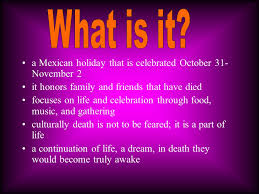 a mexican that is celebrated october 31 november 2 it
