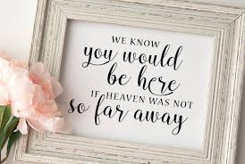 wedding memorial sign wedding memorial sign we you would be here wedding