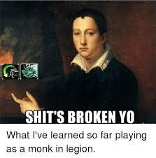 Warcraft Memes - 25 best memes about legion monk and world of warcraft legion