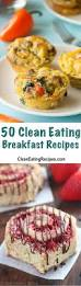 50 of the best clean eating breakfast recipes i love how there