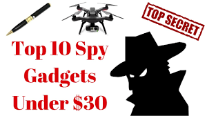 top 10 spy gadgets for under 30 youtube