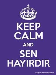 Make Keep Calm Memes - keep calm and sen hayirdir keep calm and posters generator