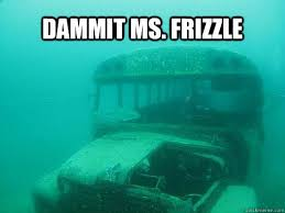 School Bus Meme - dammit ms frizzle magic school bus quickmeme