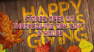 thanksgiving day 2017 stores open hours