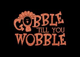 custom gobble till you wobble iron on vinyl or glitter vinyl
