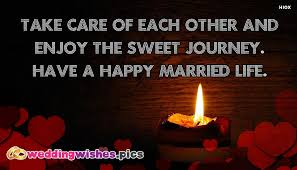 wedding wishes journey take care of each other and enjoy the sweet journey a happy