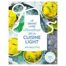 fnac livres cuisine le grand livre marabout de la cuisine light broché collectif
