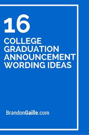 grad announcement wording 16 college graduation announcement wording ideas words for cards
