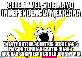 Memes 5 De Mayo - celebra el 5 de mayo independencia mexicana on memegen