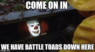 Battletoads Meme - pennywise imgflip