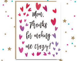 mothers day card thanks for not killing me s day card