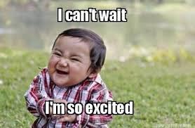 Im So Excited Meme - meme maker i cant wait im so excited