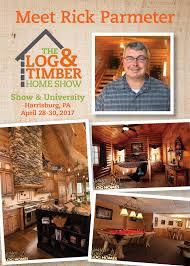 log u0026 timber home show harrisburg pa april 28 30 2017