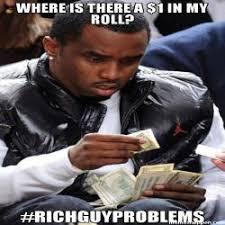 Rich Guy Meme - daaaammnnn making it rain with e bill and shomi meme p diddy