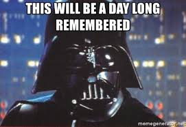 Darth Vader Meme Generator - this will be a day long remembered darth vader meme generator