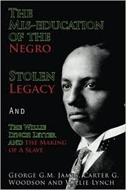 the mis education of the negro stolen legacy and the willie lynch