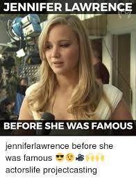 Lawrence Meme - jennifer lawrence before she was famous jenniferlawrence before