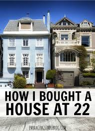 how i bought a house at 22 embracing simple