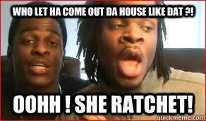 She Ratchet Meme - oohh she ratchet memes pinterest ratchet and memes