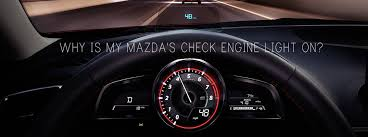 why is my check engine light on why is my mazda check engine light on