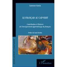 livre de cuisine cap le français au cap vert contribution à l histoire de l