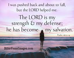 bible verse about strength psalm 118 13 14 bible verse images
