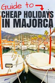 guide to holidays your guide for cheap holidays to majorca a broken backpack