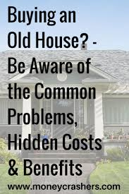 buying older homes buying an old house common problems hidden costs benefits house
