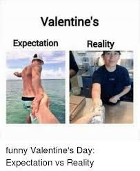 Valentines Funny Memes - valentine s expectation reality funny valentine s day expectation