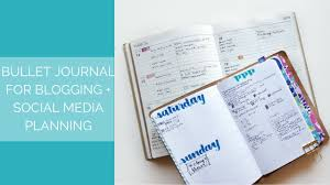 bullet journal for blogging u0026 social media planning youtube