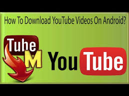 tubemate downloader android free how to on android phone tablet with