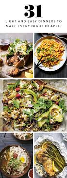 light and easy dinner ideas 30 light and easy dinners to make every night in april dinners