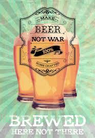 Beer Home Decor Make Beer Not War Original Illustration Vintage Style Ad Large