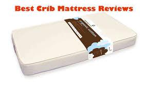 Best Crib Mattress Best Crib Mattress Reviews 2018 Choose A Infant Mattress
