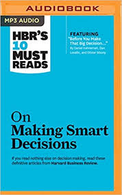 Audiobook Hbr S 10 Must by Hbr S 10 Must Reads On Smart Decisions Harvard Business