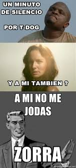 The Walking Dead T Dog Meme - t dog que descanse en paz info taringa