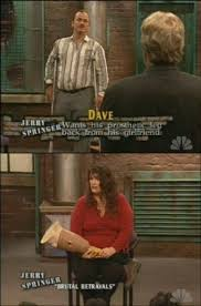 Jerry Springer Memes - omg i m dead i m done too funny why would she keep his