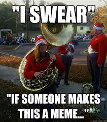 Tuba Memes - i swear if someone makes this a meme infuriated female tuba