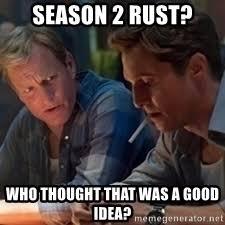 True Detective Season 2 Meme - true detective sob meme generator
