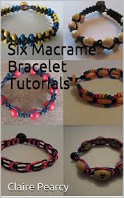 bracelet tutorials images Six macrame bracelet tutorials kindle edition by claire pearcy jpg