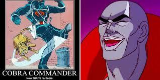 Cobra Commander Meme - dank g i joe memes cbr