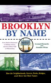 brooklyn by name how the neighborhoods streets parks bridges