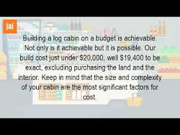 How Much To Build A Cottage by How Much Does It Cost To Build A Small Cabin Youtube