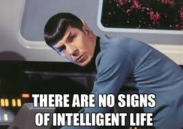 Intelligent Memes - spock meme there are no signs of intelligent life